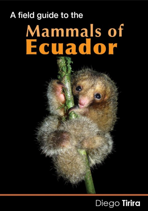 New Book Review: A Field Guide to the Mammals of Ecuador