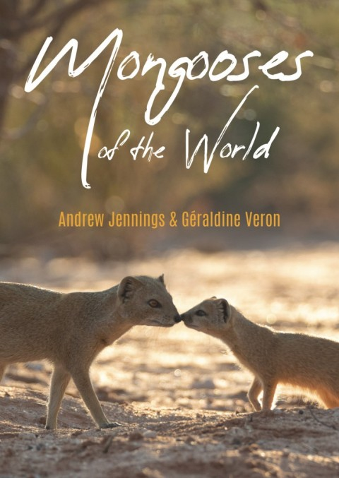 Book Review: Mongooses of the World by Andrew Jennings & Géraldine Veron
