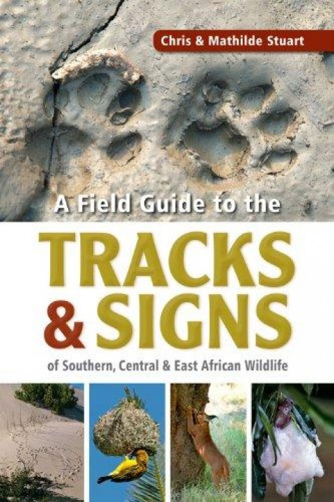 New Book Review: A Field Guide to the Tracks & Signs of Southern, Central & East African Wildlife